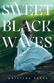 Sweet Black Waves By Kristina Perez