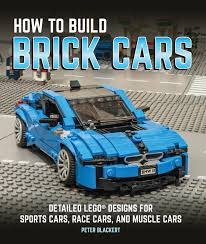 How To Build Brick Cars: Detailed LEGO Designs For Sports Cars, Race ...