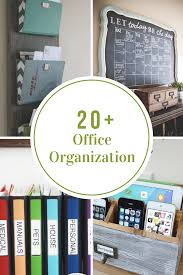 20 fice Organization Tips The Idea Room