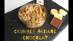 dessert rapide chocolat banane le crumble banane chocolat un dessert réconfortant facile et