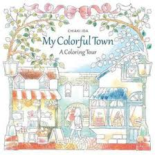 Image Is Loading CHIAKI IDA MY COLORFUL TOWN COLORING BOOK Adults