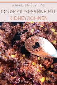 couscous pfanne mit tomaten und kidneybohnen