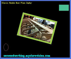 classic wooden boat plans zephyr 110245 woodworking plans and