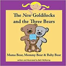 The New Goldilocks And Three Bears Mama Bear Mommy Baby Beth McMurray 9781479389285 Amazon Books