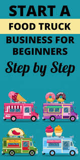 100 Starting Food Truck Business How To Start A Food Truck Business Learn How To Start A