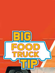 Watch Big Food Truck Tip Season 1 Episode 5: Food Trucks Get Rolling ...