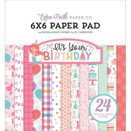 Echo Park It's Your Birthday Girl Paper Pad