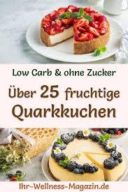 30 low carb quarkkuchen mit obst einfache rezepte ohne