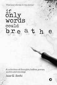 Buy If Only Words Could Breathe A Collection Of Thoughts Haikus Poems Quotes And Musings Book Online At Low Prices In India