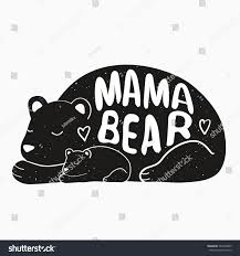 Cute Vector Typography Poster With Mother Bear And Baby Illustration Lettering Quote