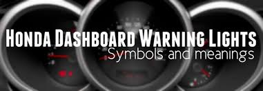 Malfunction Indicator Lamp Honda Odyssey by Honda Dashboard Warning Light Symbols And Meanings