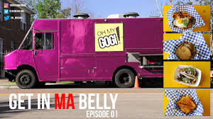 Get In Ma Belly EP01 (Food Trucks) Ft Oh My Gogi! - YouTube