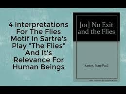 Four Interpretations For The Flies Motif In Sartres Play