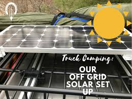 Truck Camping: Our Off Grid Solar Set Up - Adventures Of Mulehawk Side Shelve For Storage Truck Camping Ideas Pinterest Fiftytens Threepiece Truck Back Hauls Cargo And Camps In The F150 Camping Setup Convert Your Into A Camper 6 Steps With Pictures Canoe On Wcap Thule Tracker Ii Roof Rack System S Trailer The Lweight Ptop Revolution Gearjunkie Life Of Digital Nomad Best 25 Bed Ideas On Buy Luxury Truck Cap Camping October 2012 30 For Thirty Diy