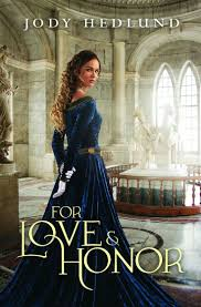 For Love Honor By Jody Hedlund Coming March 2017 Jodyhedlund