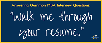 Walk Me Through Your Resume Mba Interview Questions Series The Rh Gmatclub Com