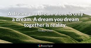 A Dream You Alone Is Only Together