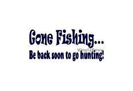 Gone Fishing Be Back Soon To Go Hunting Car Decal Vinyl Jesus Fish Decal Bumper Sticker Christian Bc Fishing Reports Pemberton Finder Page 32 Of Stickers Decals And Plus Yamaha Live Love Fish Car Truck Laptop Boat Fisherman Hunting Fun Fishingdecalsstickers Reel Skillz Gear Amazoncom Zombie Outbreak Response Team Notebook Skiff Life Jon Car Window Kayaks Funny Motorycle Tank Stying Fishing Vinyl Decals 3745 Car Decal Sticker Laptop Bass Ebay Bendin Tips Rippin Lips Crappie Ice Hotmeini 50 Pcslot For Rear Windshield