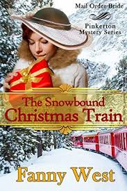 Mail Order Bride The Snowbound Christmas Train Inspirational Historical Western Romance Pinkerton Mystery Book 5info Outline
