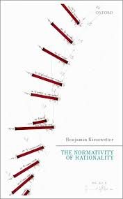 Oxford University Press Uk Exam Copy by The Normativity Of Rationality Benjamin Kiesewetter Oxford