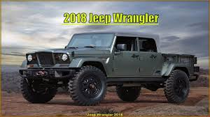 99 Youtube Truck 2018 Jeep Wrangler Pickup Specs Interior And Exterior