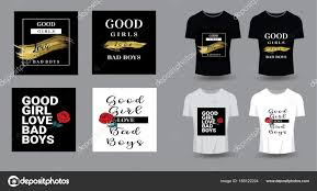 Good Girls Love Bad Boys Typography For T Shirt Print Product Brochure Cover Poster Patch Fabric Rock Style Vintage Vector Illustration