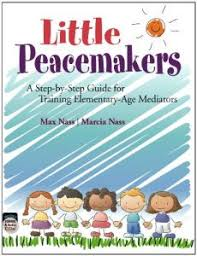 Little Peacemakers A Step By Guide For Training Elementary Age Mediators