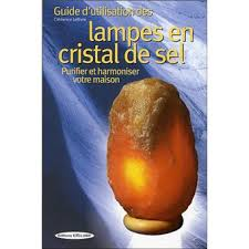 le de cristal de sel guide d utilisation des les en cristal de sel purifier et