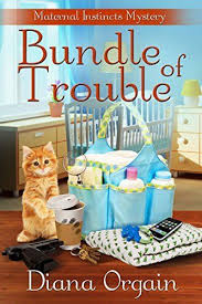 Bundle Of Trouble A Humorous Cozy Mystery Maternal Instincts Book