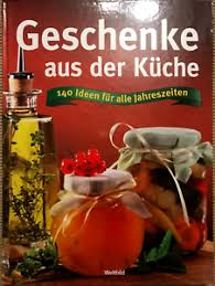 details zu geschenke aus der küche 140 ideen für alle jahreszeiten kochbuch zustand sehr