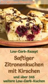saftiger low carb zitronenkuchen mit kirschen rezept ohne