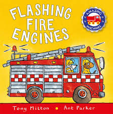 Flashing Fire Engines (Amazing Machines): Tony Mitton, Ant Parker ...