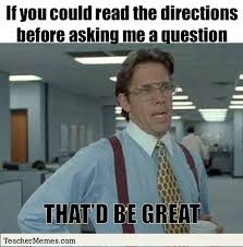 If You Could Read The Directions Before Asking Me A Question That