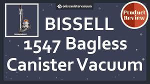 Bissell Hardwood Floor Vacuum by Review Bissell Hard Floor Expert 1547 Bagless Canister Vacuum