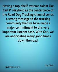 100 Road Dog Trucking Jay Clark Quotes QuoteHD