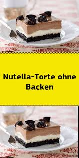 nutella torte ohne backen food eclairs dessert food