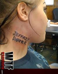 Jeffery Dahmer Neck Tat The Worst Bad Tattoos Ugliest Regrets Too