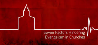 Seven Factors That Are Hindering Evangelism In Churches