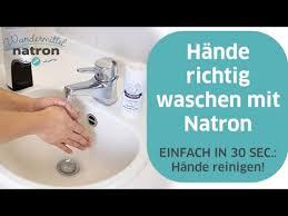 richtig händewaschen mit natron während der krankheitszeit