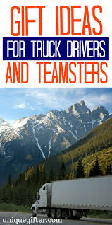100 Gift Ideas For Truck Drivers 20 For Teamsters Anything Under The Sun