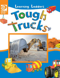 100 Tough Trucks Learning Ladders 1Hardcover Inc World Book