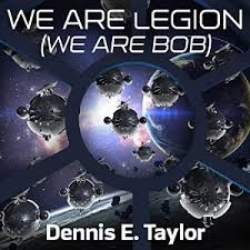 I Recently Finished Dennis E Taylors First Book We Are Legion Bob Which Is Part Of His Bobiverse Series It Was Probably The Best Read