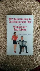 Why Men Can Only Do One Thing At Time And Women Cant Stop Talking Allan Barbara Pease