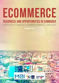 MBI-MT-eCommerce Opportunities In Cambodia - January 2017 Pages 1 ...