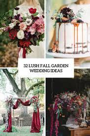 32 Lush Fall Garden Wedding Ideas