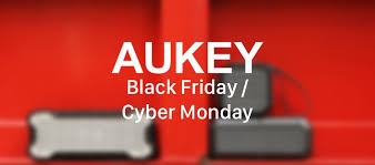 Black Friday And Cyber Monday Aukey S Black Friday Cyber Monday 2017 Deals Will Land You Epic