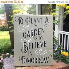 Garden Sign Gift For Gardener To Plant A Is Believe In Tomorrow Rustic Porch Great Shed