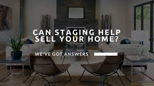 Can Staging Help Sell Your Home We ve Got Answers