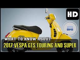 2017 Vespa GTS Touring And Super