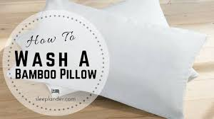 How to Wash a Bamboo Pillow in 4 Easy Steps Sleeplander